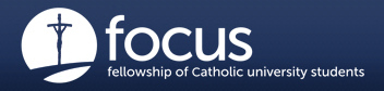 FOCUS: Fellowship of Catholic University Students